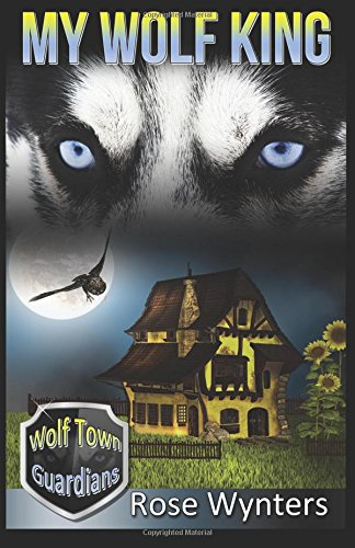 9781491039335: My Wolf King (Wolf Town Guardians Book 1) (Volume 1)