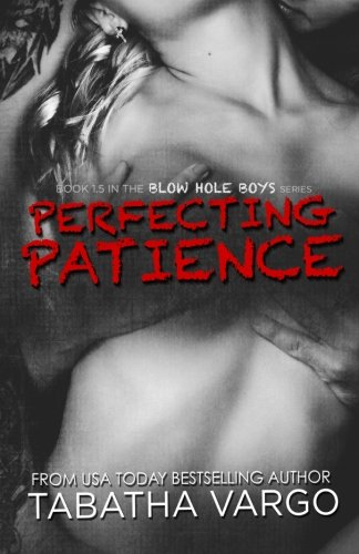 9781491040300: Perfecting Patience (The Blow Hole Boys)