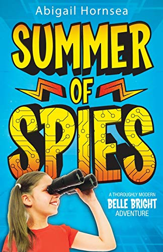 9781491041673: Summer of Spies: A thoroughly modern Belle Bright adventure