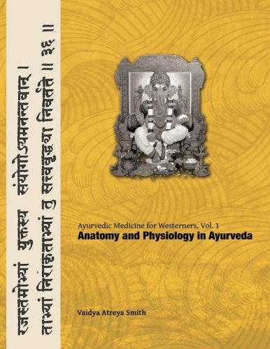 9781491043905: Ayurvedic Medicine for Westerners: Anatomy and Physiology in Ayurveda (Volume 1)