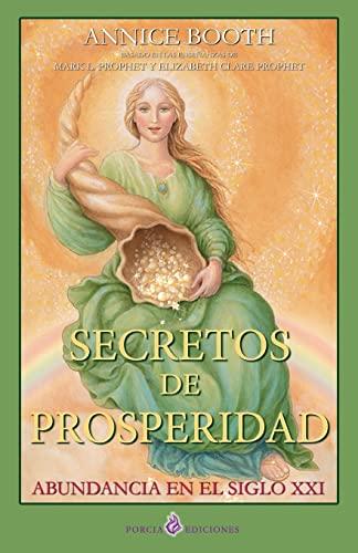 9781491043929: Secretos de prosperidad: Abundancia en el siglo XXI (Spanish Edition)