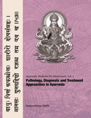 9781491043943: Ayurvedic Medicine for Westerners: Pathology & Diagnosis in Ayurveda