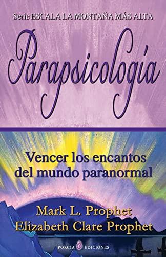 Parapsicologia: Vencer Los Encantos del Mundo Paranormal: Mark L Prophet,