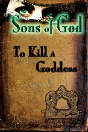 9781491045619: Sons of God: To Kill A Goddess (Volume 1)