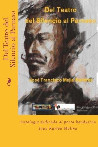 9781491045701: Del Teatro del Silencio al Parnaso: Antologia dedicada al poeta hondureño Juan Ramón Molina