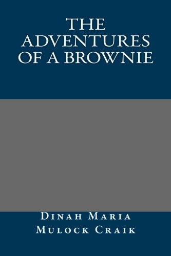 9781491046562: The Adventures of A Brownie