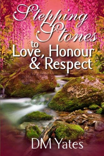 9781491046845: Stepping Stones to Love Honor and Respect