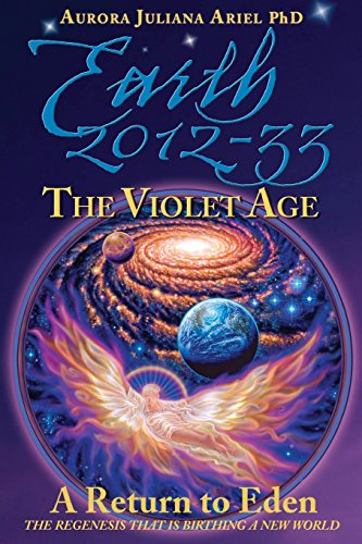 9781491047170: Earth 2012-33: The Violet Age: A Return to Eden (Volume 3)