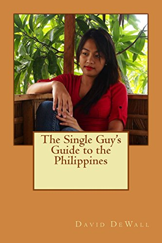 9781491048368: The Single Guy's Guide to the Philippines