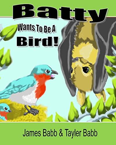 9781491048863: Batty Wants To Be A Bird