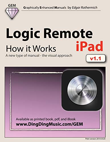 9781491048962: Logic Remote (iPad) - How it Works: A new type of manual - the visual approach