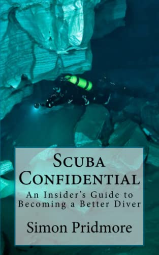 9781491049242: Scuba Confidential: A Insider's Guide to Becoming a Better Diver