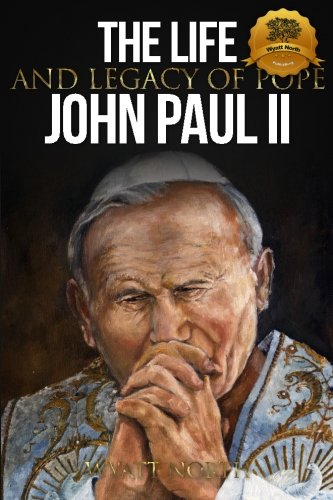 9781491049662: The Life and Legacy of Pope John Paul II