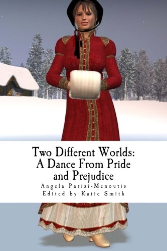 9781491051245: Two Different Worlds: A Dance from Pride and Prejudice