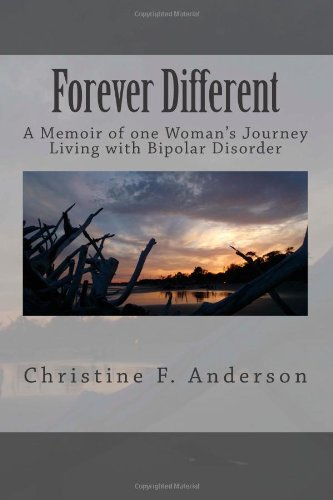 9781491051511: Forever Different: A Memoir of one Woman's Journey Living with Bipolar Disorder