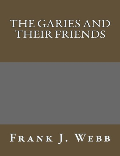 9781491052730: The Garies and Their Friends