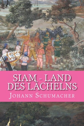 9781491053317: Siam - Land des Laechelns: Kurzgeschichten (German Edition)