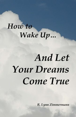 9781491053614: How to Wake Up And Let Your Dreams Come True