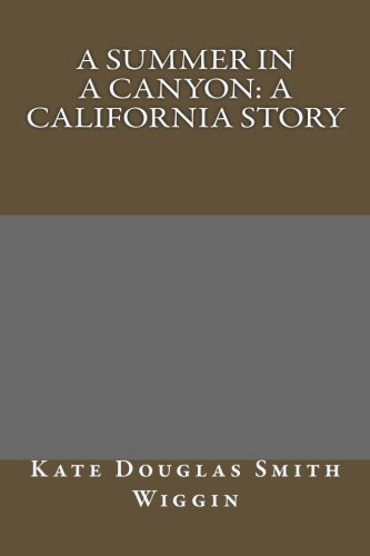 9781491053799: A Summer in a Canyon: A California Story