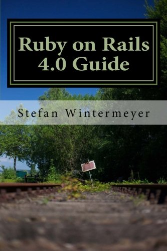 9781491054482: Ruby on Rails 4.0 Guide: A step by step guide to learn Ruby on Rails 4.0 and Ruby 2.0.