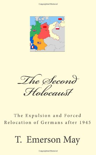 9781491056424: The Second Holocaust: The Expulsion and Forced Relocation of Germans after 1945