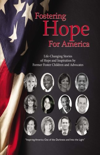 Fostering Hope For America: (Real life stories: Davina A Merritt