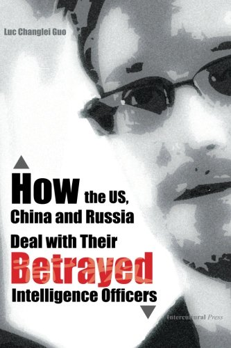 9781491056608: How the US, China and Russia Deal with Their Betrayed Intelligence Officers