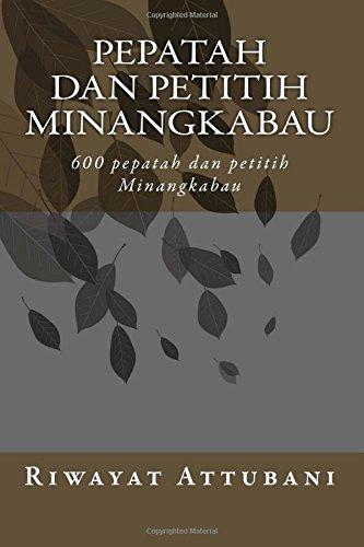9781491057452: Pepatah dan Petitih Minangkabau: 600 pepatah dan petitih Minangkabau (Indonesian Edition)