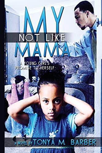9781491059715: Not Like My Mama