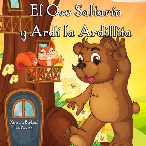 9781491061084: El Oso Saltarin y Ardi la Ardilla