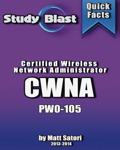 9781491061152: Study Blast CWNA Certified Wireless Network Administrator Exam Study Guide: CWNP Foundation Level Enterprise Wi-Fi Certification