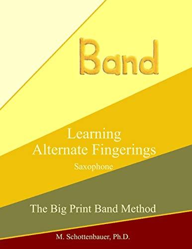 9781491061954: Learning Alternate Fingerings: Saxophone (The Big Print Band Method)