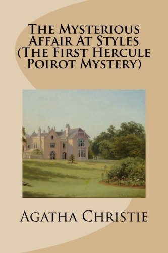 9781491062012: The Mysterious Affair At Styles (The First Hercule Poirot Mystery)