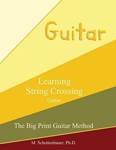 9781491062098: Learning String Crossing: Guitar (The Big Print String Method)