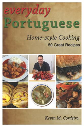 9781491062777: Everyday Portuguese Home-style Cooking - 50 Great Recipes