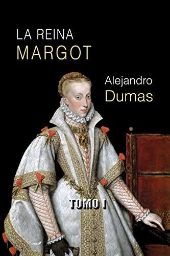 9781491062968: La reina Margot (tomo I) (Spanish Edition)