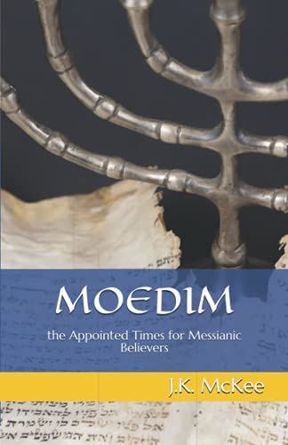 9781491063323: Moedim: The Appointed Times for Messianic Believers