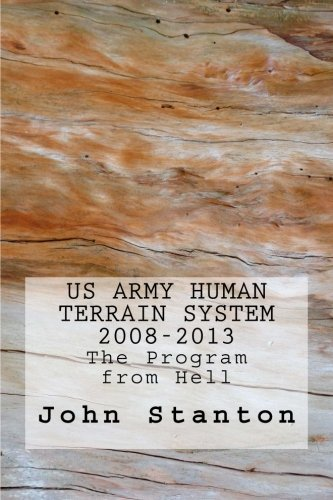 9781491063927: US Army Human Terrain System, 2008-2013: The Program from Hell
