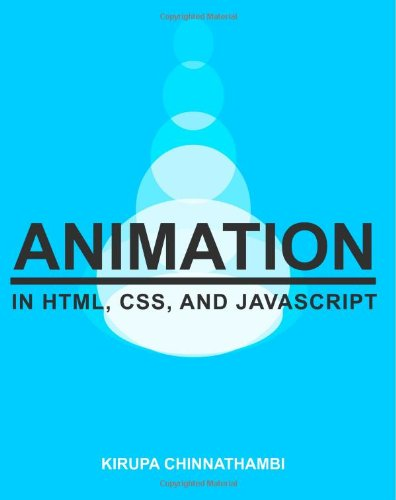 9781491064627: Animation in HTML, CSS, and JavaScript [Color Version]
