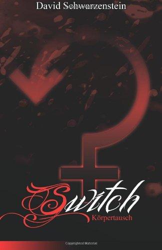 9781491067161: Switch: Körpertausch (German Edition)