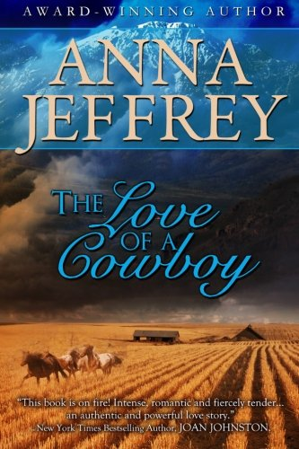 9781491067185: The Love of a Cowboy (The Callister Series) (Volume 1)