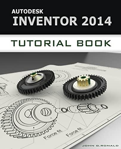 Autodesk Inventor 2014 Tutorial Book: John Ronald