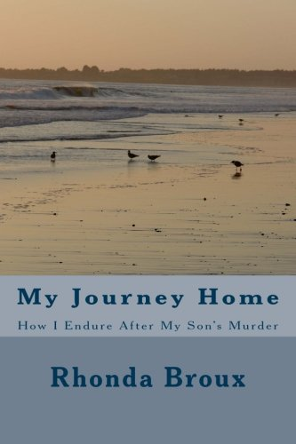 My Journey Home: How I Endure After: Broux, Mrs Rhonda