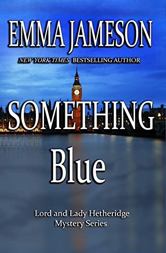 9781491070024: Something Blue: Lord & Lady Hetheridge #3 (Lord & Lady Hetheridge Mystery Series)