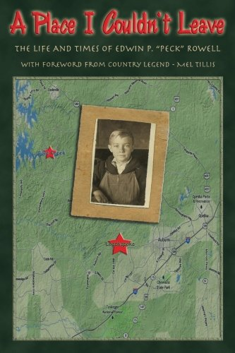 A Place I Couldn't Leave: Memoirs of Edwin P (Peck) Rowell: Rowell, Mr. Edwin P