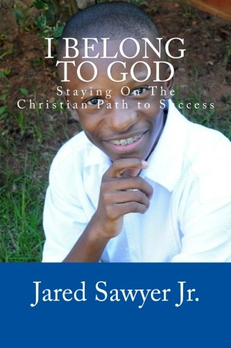 9781491073421: I Belong To God: Staying On The Christian Path to Success