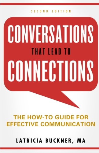 9781491073513: Conversations that Lead to Connections: The How-To Guide for Effective Communication
