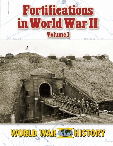 9781491073858: Fortifications in World War II Volume 1