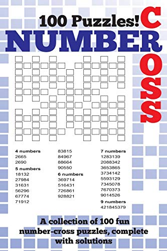 9781491075906: Number Cross Puzzle Book: A fantastic book of 100 number cross puzzles, complete with solutions!