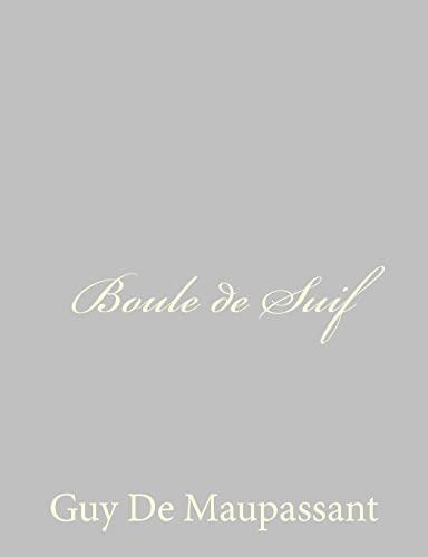 9781491076736: Boule de Suif (French Edition)